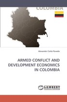 Armed Conflict and Development Economics in Colombia