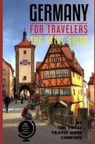 Germany for Travelers. the Total Guide