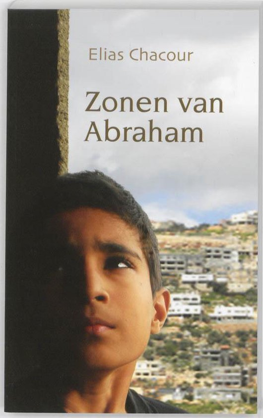 Zonen Van Abraham - Elias Chacour |