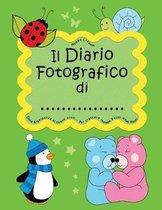 Il Diario Fotografico Di... Dalla Gravidanza Al Quinto Anno. Per Crescere Insieme Passo Dopo Passo