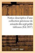 Notice descriptive d'une collection precieuse de soixante-dix-sept petits tableaux