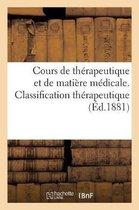 Cours de therapeutique et de matiere medicale. Classification therapeutique