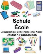 Deutsch-Franz sisch Schule/ cole Zweisprachiges Bildw rterbuch F r Kinder
