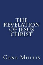 Boek cover The Revelation of Jesus Christ van Gene Mullis