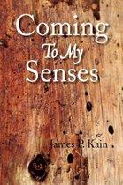 Boek cover Coming to My Senses van James P. Kain