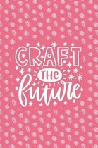 Craft the Future