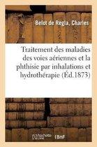 Du Traitement Des Maladies Des Voies Aeriennes Et, En Particulier, de la Phthisie