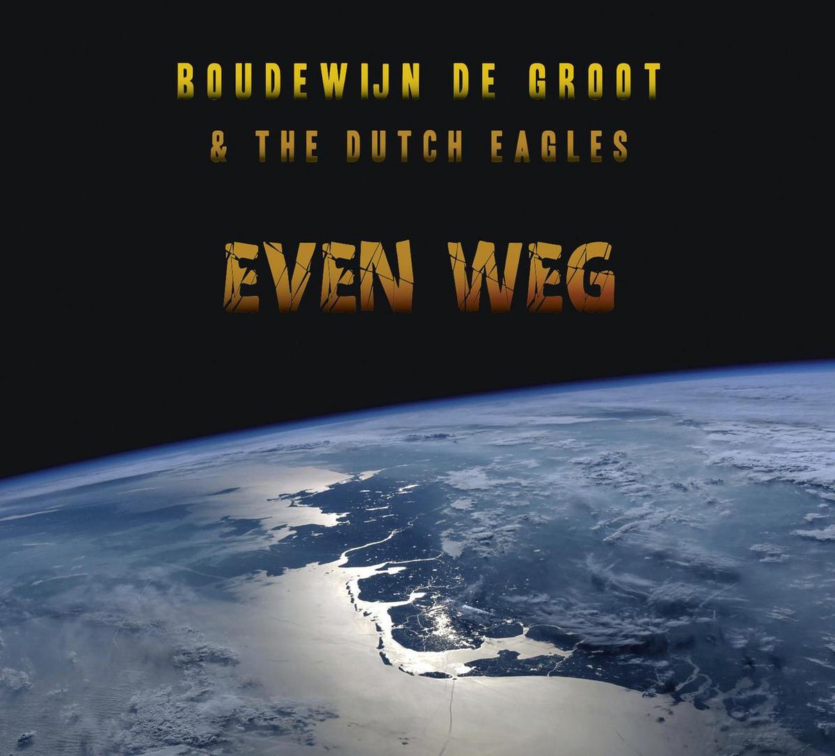 Even Weg - Boudewijn de & The Dutch Eagles Groot