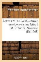 Lettre M. de la M., cuyer, En R ponse Une Lettre M. Le Duc de Nivernois