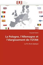 La Pologne, l''allemagne Et l''�largissement de l''otan