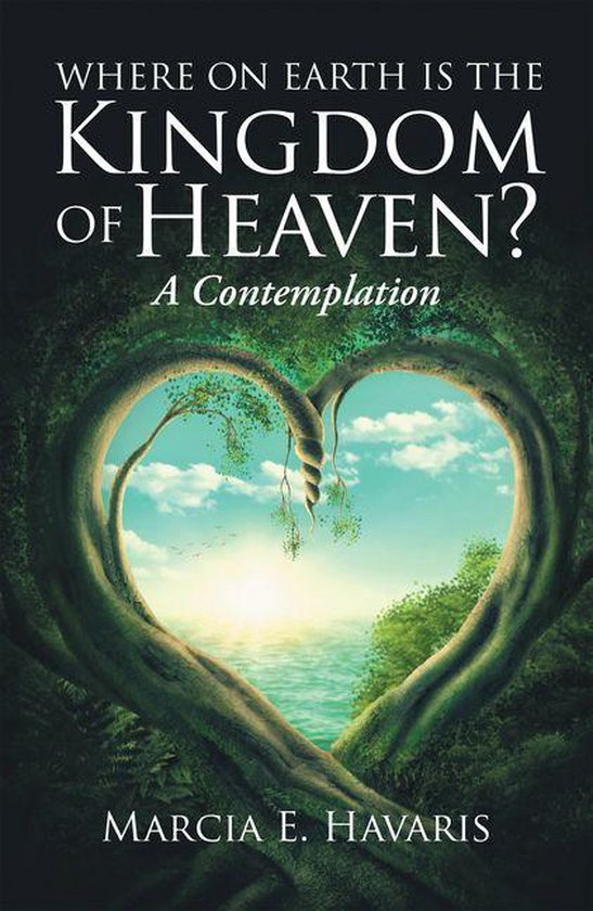 Where On Earth Is The Kingdom Of Heaven?