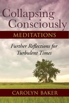 Collapsing Consciously Meditations