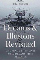 Dreams and Illusions