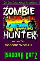 The Zombie Hunter and the Voodoo Woman