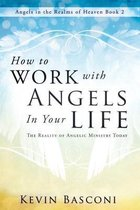 How to Work with Angels in Your Life