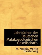 Jahrbucher Der Deutschen Malakozoologischen Gesellschaft.