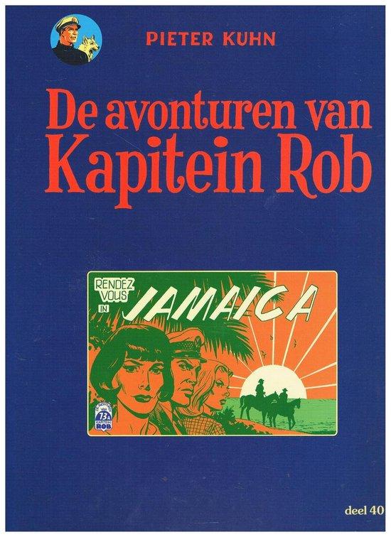 KAPITEIN ROB, 40. RENDEZ-VOUS IN JAMAICA - P Kuhn  