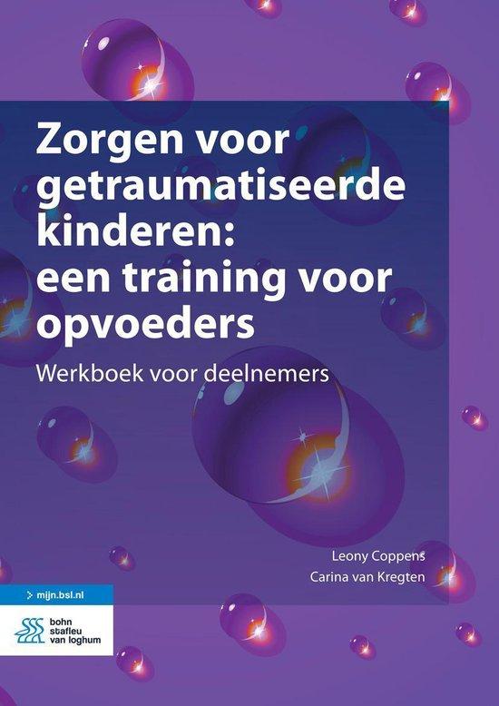 Zorgen voor getraumatiseerde kinderen: een training voor opvoeders - Leony Coppens |