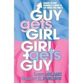 Guy Gets Girl, Girl Gets Guy