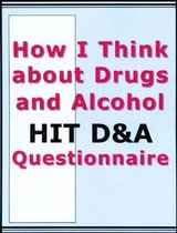 HIT D&A-How I Think about Drugs and Alcohol Questionnaire, Manual and Packet of 20 Questionnaires