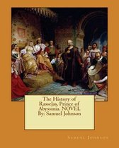 The History of Rasselas, Prince of Abyssinia. Novel by