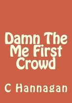 Damn the Me First Crowd