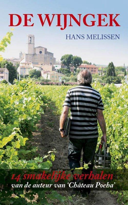 Wijnverhalen - De Wijngek - Hans Melissen |