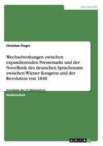 Wechselwirkungen zwischen expandierenden Pressemarkt und der Novellistik des deutschen Sprachraums zwischen Wiener Kongress und der Revolution von 1848