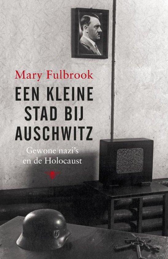 Een kleine stad bij Auschwitz - Mary Fulbrook |