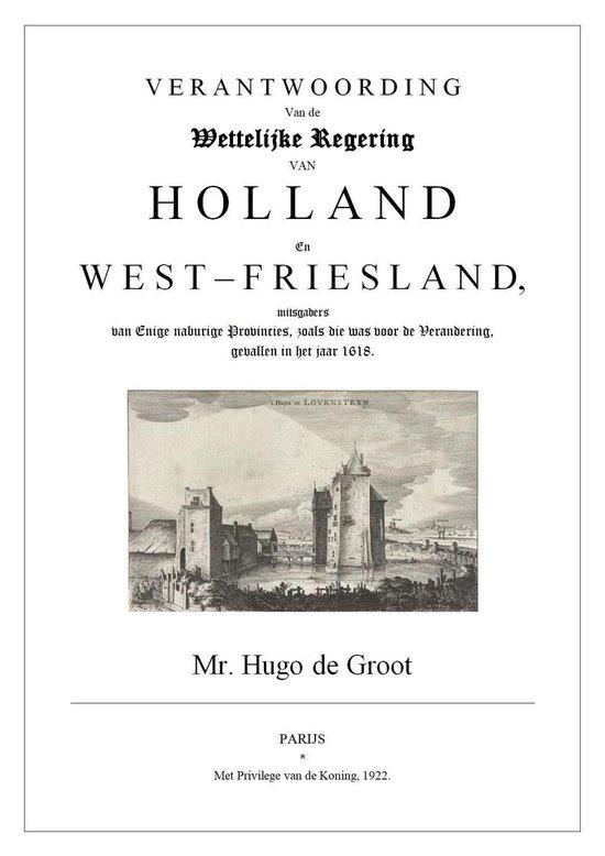 Verantwoording van de Wettelijke Regering van Holland en West-Friesland - Hugo de Groot pdf epub
