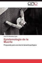Epistemologia de La Muerte