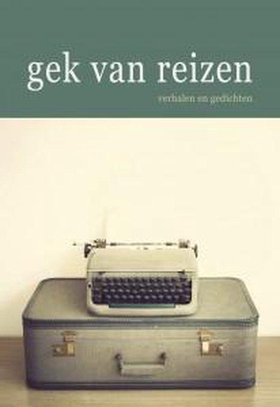 Gek van reizen - Redactie Frans Walch, diverse auteurs   Fthsonline.com
