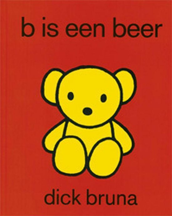 B is een beer - Dick Bruna | Readingchampions.org.uk