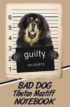 Bad Dog Tibetan Mastiff Notebook