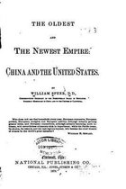 The Oldest and the Newest Empire, China and the United States