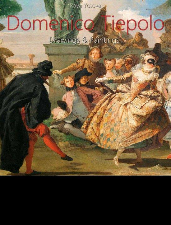 Domenico Tiepolo: Drawings & Paintings (Annotated)