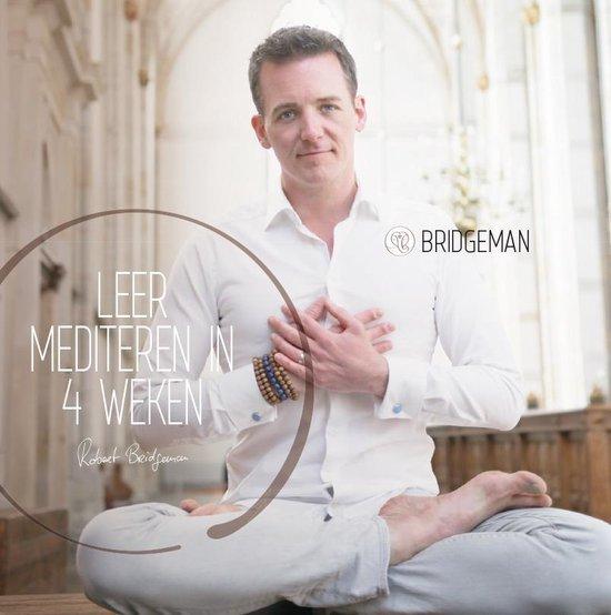Boek cover Leer mediteren in 4 weken van Robert Bridgeman (Onbekend)