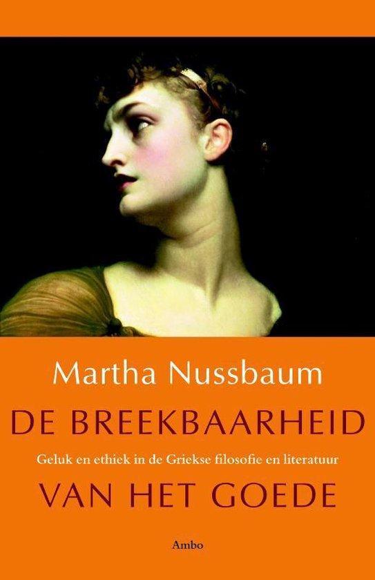 De breekbaarheid van het goede - Martha Nussbaum |