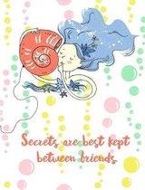Secrets Are Best Kept Between Friends. Composition Book