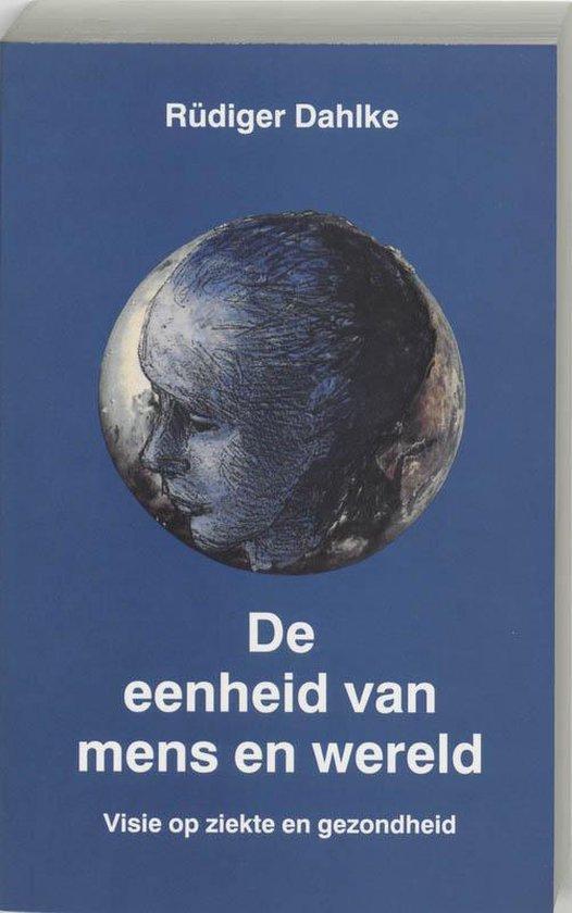 De Eenheid Van Mens En Wereld - R. Dahlke |