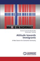 Boek cover Attitude Towards Immigrants van Nordbo Karoline Grosas Nordbo