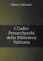 I Codici Petrarcheschi Della Biblioteca Vaticana