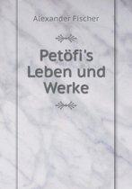 Petofi's Leben Und Werke