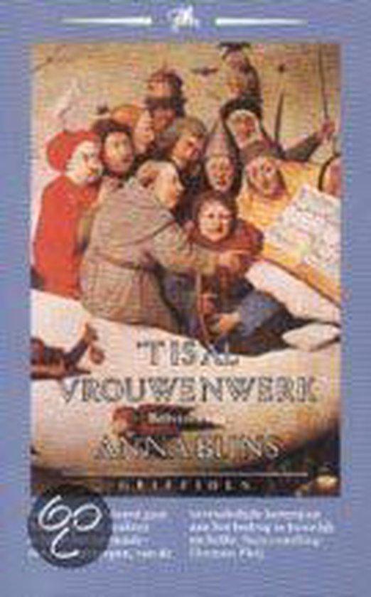 Cover van het boek ''t Is al vrouwenwerk' van Anna Bijns