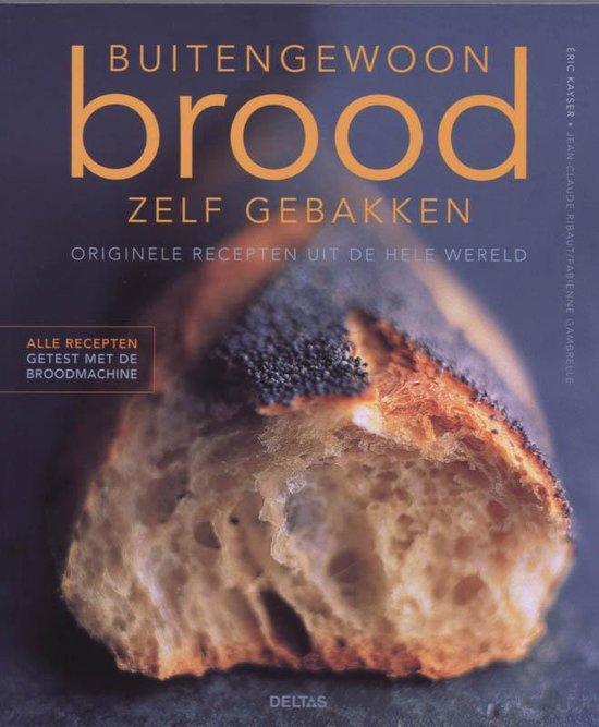 Buitengewoon brood zelf gebakken - E. Kayser |