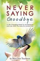 Never Saying Goodbye