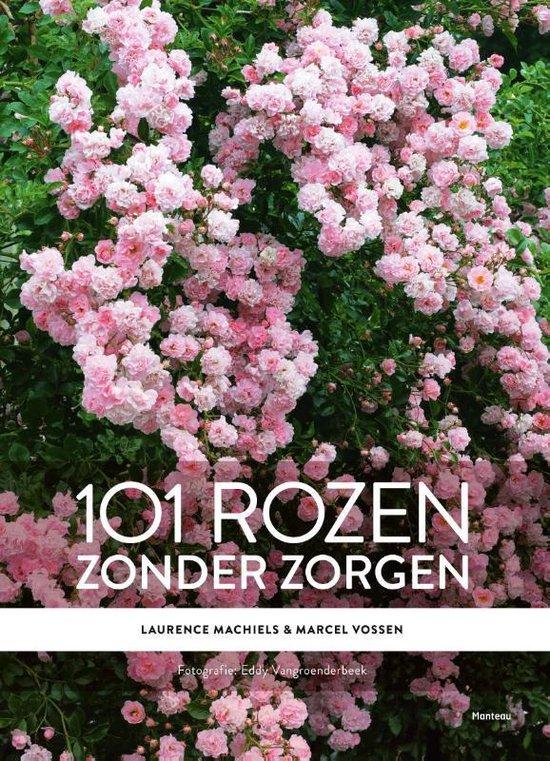 101 rozen zonder zorgen - Laurence Machiels | Readingchampions.org.uk