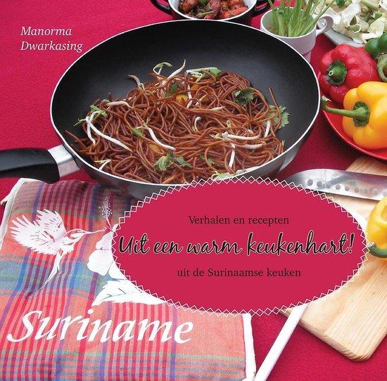 Uit een warm keukenhart - verhalen en recepten uit de surinaamse keuken - Manorma Dwarkasing |