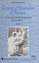 Contes et légendes d'Afrique (2) : La brousse et la savane racontent…