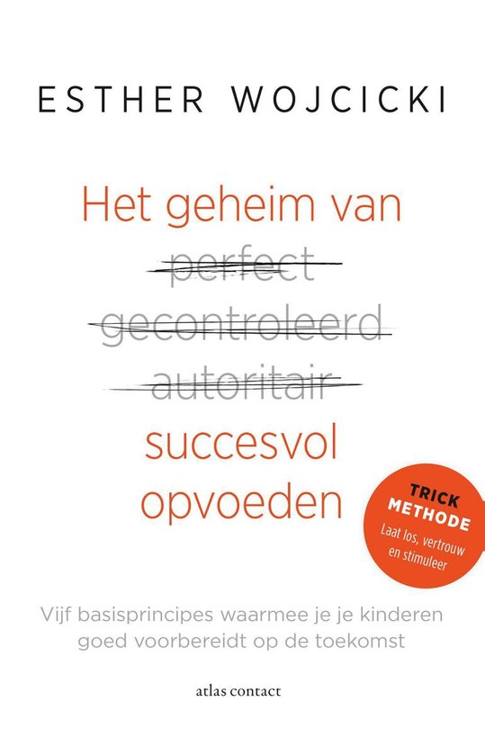Het geheim van succesvol opvoeden - Esther Wojcicki | Fthsonline.com